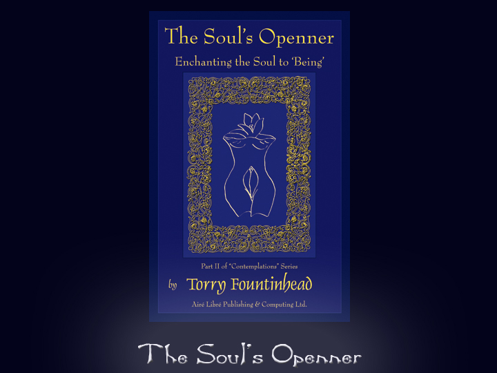 TheSoulsOpenner.com - How To Reveal Your Soul and Enchant it to Being